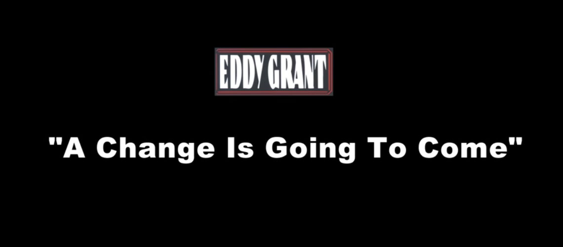Eddy Grant - A Change Is Going to Come